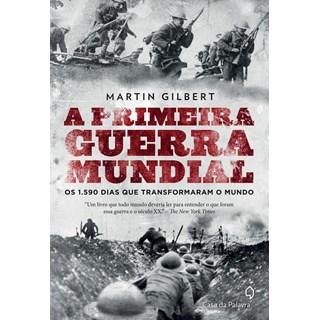 Livro - A Primeira Guerra Mundial - Gilbert