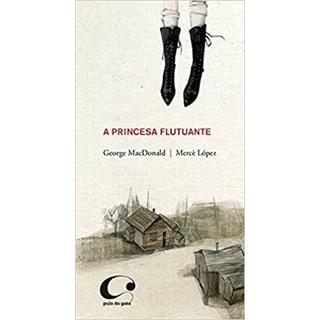 Livro A Princesa Flutuante - MacDonald - Pulo do Gato