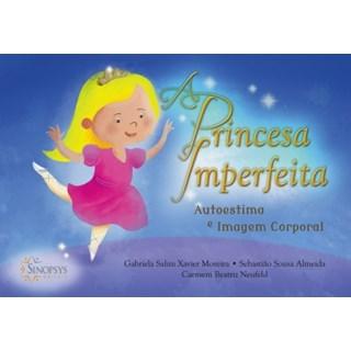 Livro - A Princesa Imperfeita: auto estima e imagem corporal - Moreira