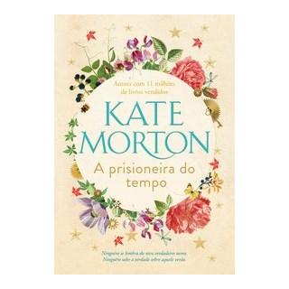 Livro - A prisioneira do tempo - Morton 1º edição
