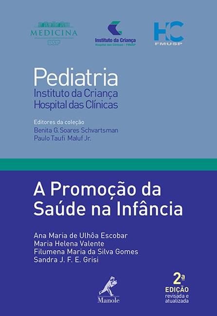 Livro - A Promoção da Saúde na Infância 6 - Série Pediatria - Instituto da Criança FMUSP