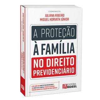 Livro A Proteção à Família no Direito Previdenciário - Ribeiro - Rideel