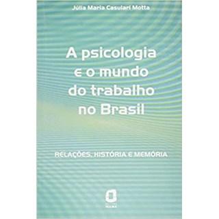 Livro - A Psicologia e o Mundo do Trabalho no Brasil - Motta - Ágora