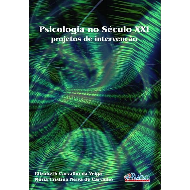 Livro - A Psicologia no Século XXI - Projetos de intervenção - Veiga