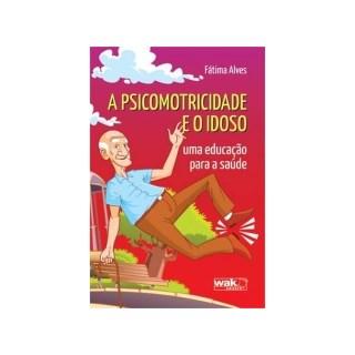 Livro - A Psicomotricidade e o Idoso - Alves