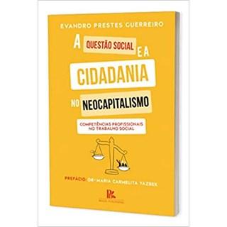 Livro - A Questão Social e a Cidadania no Neocapitalismo - Guerreiro - Brazil Publishing