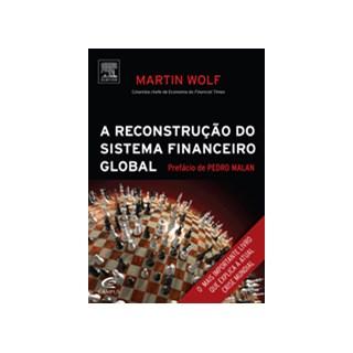 Livro - A Reconstrução do Sistema Financeiro Global - Wolf