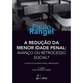 Livro - A Redução da Menor Idade Penal: Avançou ou Retrocesso Social - Rangel