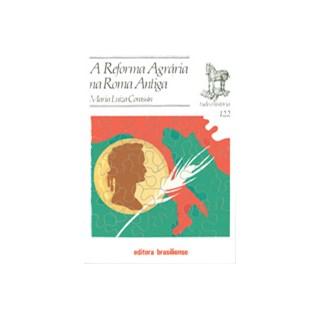 Livro - A Reforma Agrária na Roma Antiga - Corassin - Brasiliense