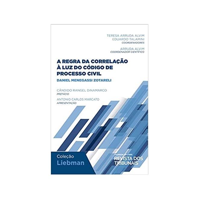 Livro - A Regra da Correlação à Luz do Código de Processo Civil - Zotareli - Revista dos Tribunais