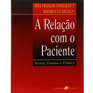 Livro - A Relação com o Paciente - Teoria, Ensino e Prática - Branco