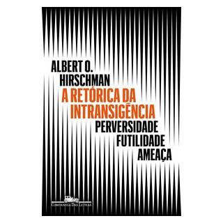 Livro - A retórica da intransigência (Nova edição) - Hirschman 1º edição