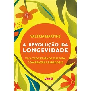 Livro A Revolução da Longevidade - Martins - Alaúde