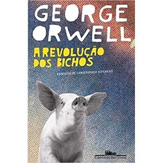 Livro - A Revolução dos Bichos: Um Conto de Fadas - Orwell