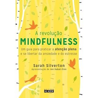 Livro - A Revolução Mindfulness - Silverton