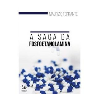 Livro - A Saga da Fosfoetanolamina - Ferrante 1º edição