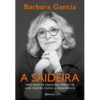 Livro - A Saideira: Uma dose de Esperança Depois de Anos Lutando Contra a Dependência - Gancia