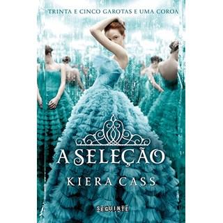 Livro - A Seleção - Trinta e Cinco Garotas e Uma Coroa Vol 1 - Cass