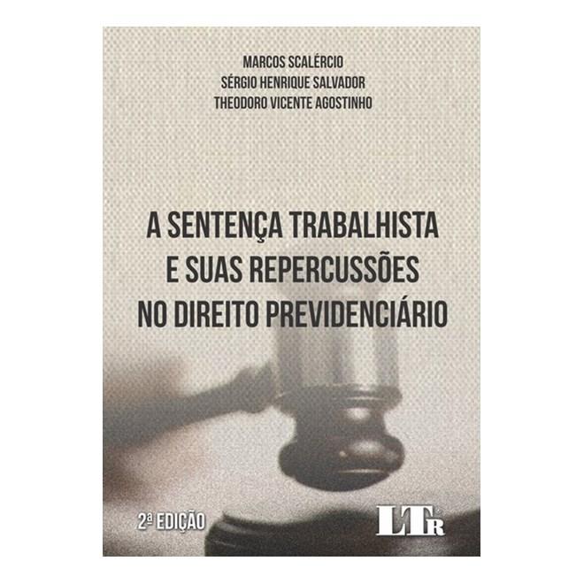 Livro - A Sentença Trabalhista e suas Repercussões no Direito Previdenciário - Scalércio