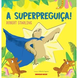 Livro A Superpreguiça! - Starling - Brinque Book