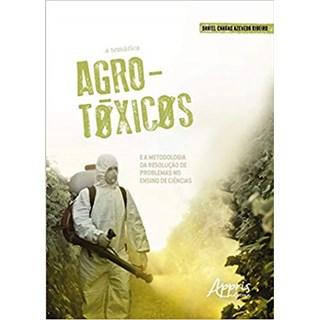 Livro - A Temática Agrotóxicos e a Metodologia da Resolução de Problemas no Ensino de Ciências - Ribeiro