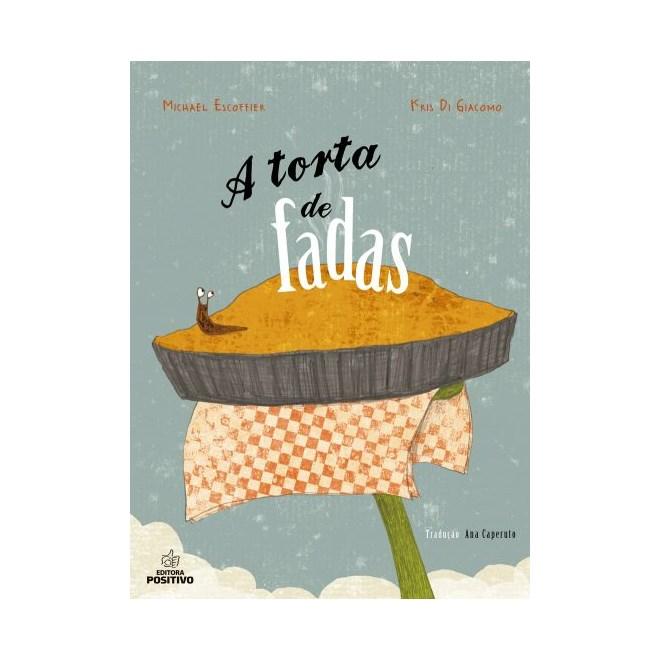 Livro - A Torta de Fadas - Escoffier - Positivo