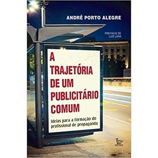 Livro - A Trajetória de Um Publicitário Comum - Alegre