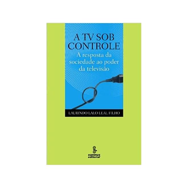 Livro - A TV Sob Controle - Filho - Summus