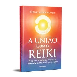 Livro A União Com o Reiki - Petter - Cultrix