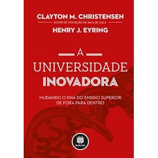 Livro - A Universidade Inovadora - Christensen