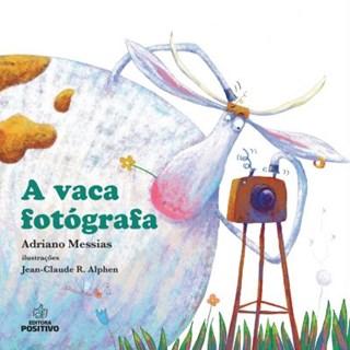 Livro - A Vaca Fotógrafa - Messias - Positivo