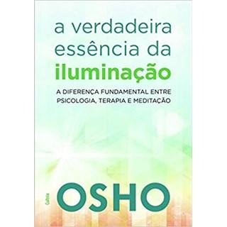 Livro - A Verdadeira Essência da Iluminação - Osho - Cultrix