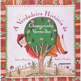 Livro - A Verdadeira História de Chapeuzinho Vermelho - Baruzzi