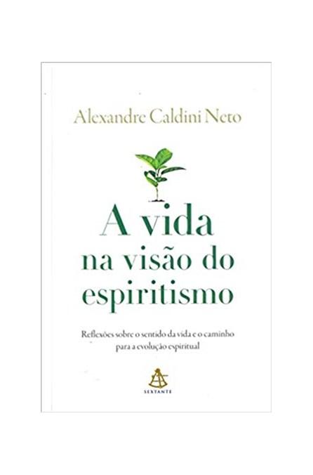 Livro - A Vida na Visão do Espiritismo -Neto