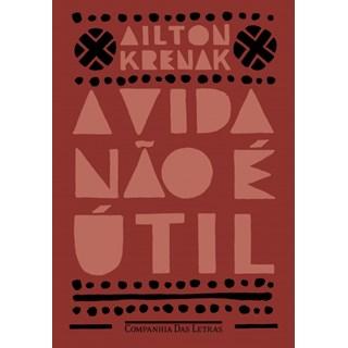 Livro - A Vida Não é Útil - Krenak - Companhia das Letras