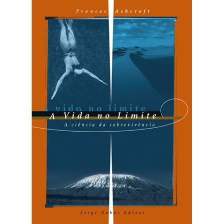 Livro - A vida no limite - A ciência da sobrevivência - Ashcroft