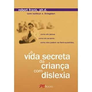 Livro - A Vida Secreta da Criança com Dislexia - Frank