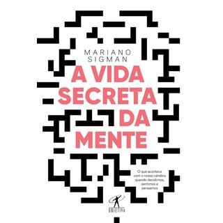 Livro - A Vida Secreta da Mente - Sigman