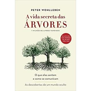 Livro - A Vida Secreta das Árvores - Wohlleben