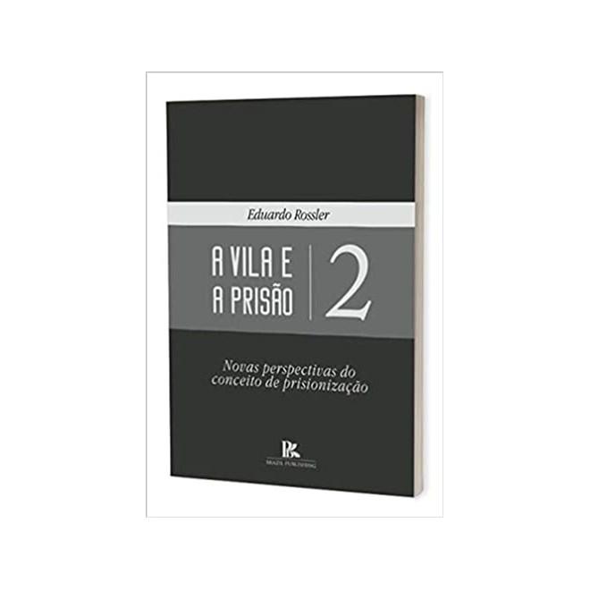 Livro - A Vila e a Prisão - Rossler - Brazil Publishing