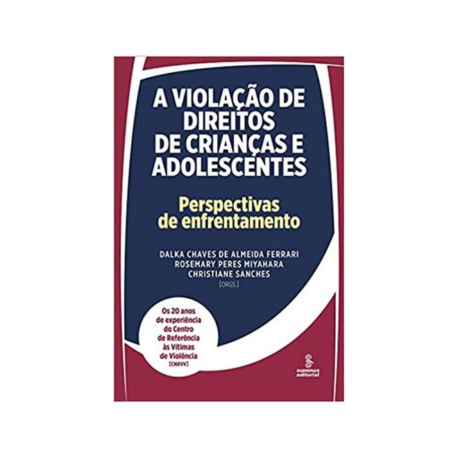 Livro - A Violação de Direitos de Crianças e Adolescentes - Ferrari - Summus