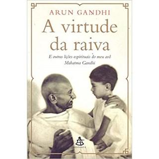 Livro - A Virtude da Raiva - Gandhi