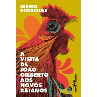 Livro - A Visita de João Gilberto aos Novos Baianos - Rodrigues
