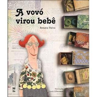 Livro - A Vovó Virou Bebê - Paiva - Panda Books