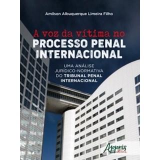 Livro - A Voz da Vítima no Processo Penal Internacional - Filho - Appris