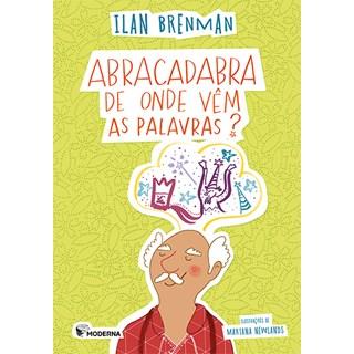 Livro Abacadabra: De Onde Vêm as Palavras? - Ilan Brenman - Moderna