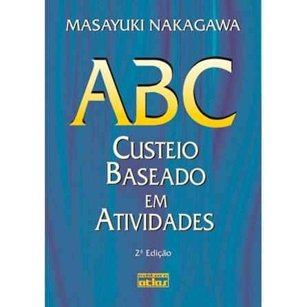Livro - ABC: Custeio Baseado em Atividades - Nakagawa