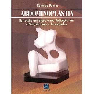 Livro - Abdominoplastia - Ressecção em Bloco e sua Aplicação em Lifting de Coxa e Torsoplastia - Pontes