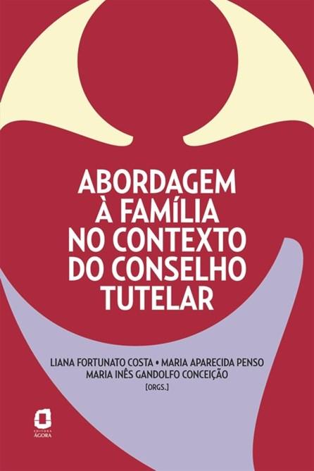 Livro - Abordagem à Família no Contexto do Conselho Tutelar - Conceição