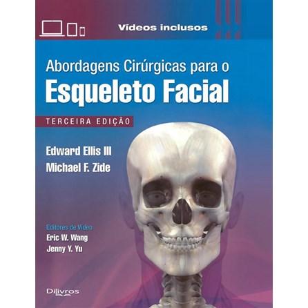 Livro - Abordagens Cirúrgicas para o Esqueleto Facial - Ellis III